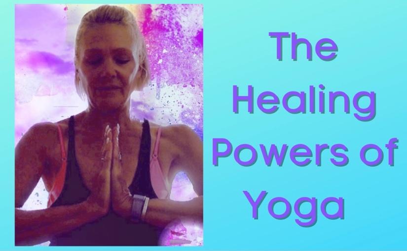 The Healing Powers ofYoga
