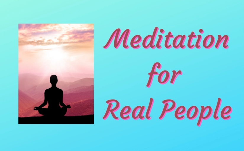 Meditation for RealPeople
