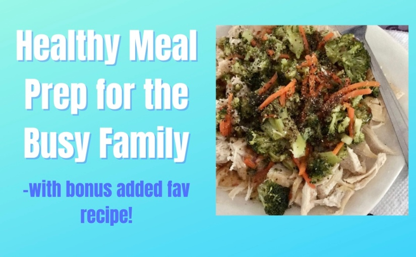 Healthy Meal Prep for the BusyFamily
