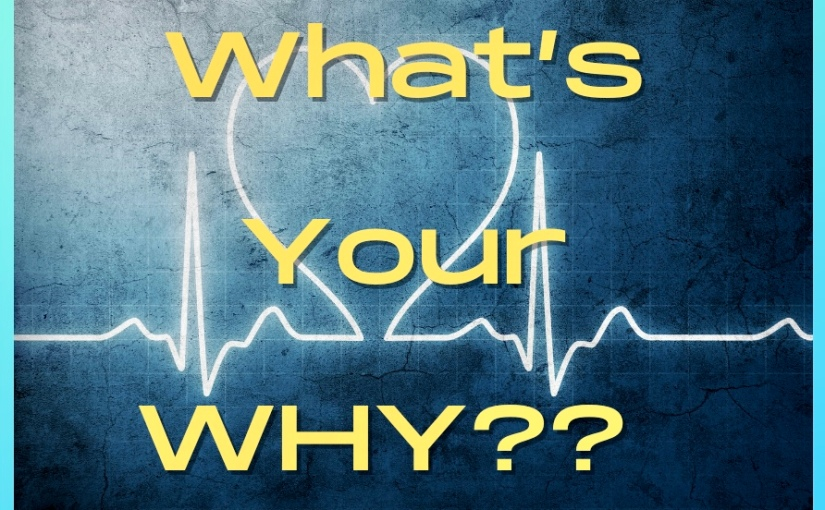 What's Your Why??